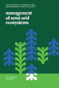 Developments in Agricultural and Managed-Forest Ecology: Management of Semi-Arid Ecosystems