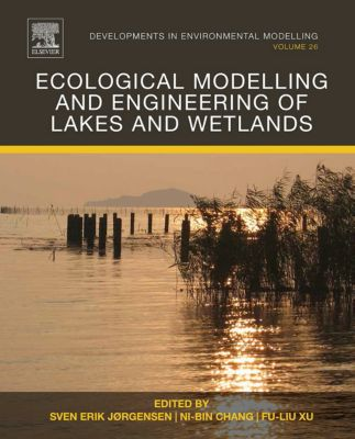 Developments in Environmental Modelling: Ecological Modelling and Engineering of Lakes and Wetlands