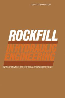 Developments in Geotechnical Engineering: Rockfill in Hydraulic Engineering, D. J. Stephenson