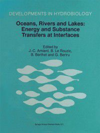 Developments in Hydrobiology: Oceans, Rivers and Lakes: Energy and Substance Transfers at Interfaces