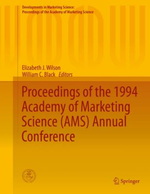 Developments in Marketing Science: Proceedings of the Academy of Marketing Science: Proceedings of the 1994 Academy of Marketing Science (AMS) Annual Conference