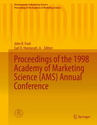 Developments in Marketing Science: Proceedings of the Academy of Marketing Science: Proceedings of the 1998 Academy of Marketing Science (AMS) Annual Conference