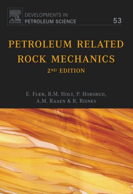Developments in Petroleum Science: Petroleum Related Rock Mechanics, R. M. Holt, A. M. Raaen, Erling Fjar, P. Horsrud, R. Risnes