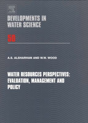 Developments in Water Science: Water Resources Perspectives: Evaluation, Management and Policy