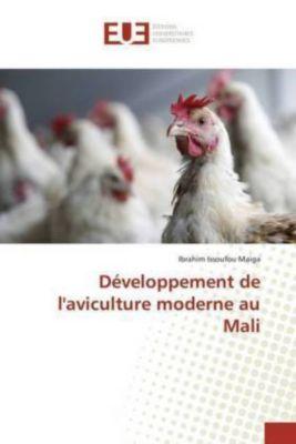 Développement de l'aviculture moderne au Mali, Ibrahim Issoufou Maiga