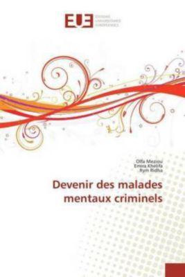 Devenir des malades mentaux criminels, Olfa Meziou, Emira Khelifa, Rym Ridha