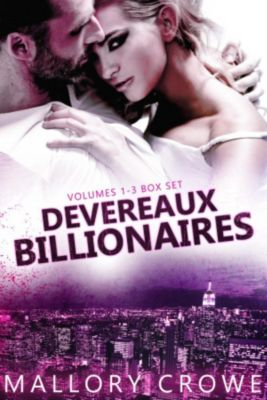 Devereaux Billionaires: Devereaux Billionaires Box Set Vol 1-3, Mallory Crowe