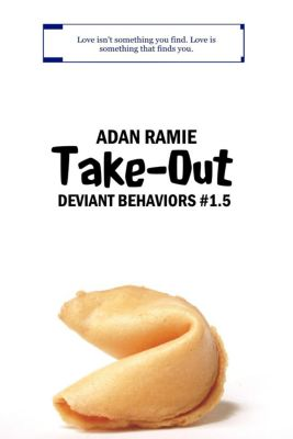 Deviant Behaviors (Side Stories): Take-Out (Deviant Behaviors (Side Stories), #1), Adan Ramie