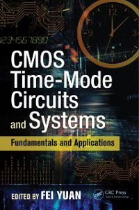Devices, Circuits, and Systems: CMOS Time-Mode Circuits and Systems