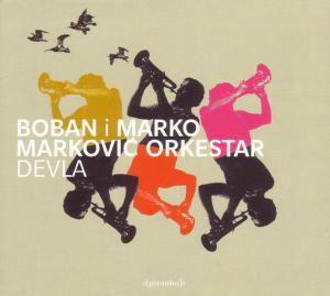 Devla, Boban I Marko Orkestar Markovic