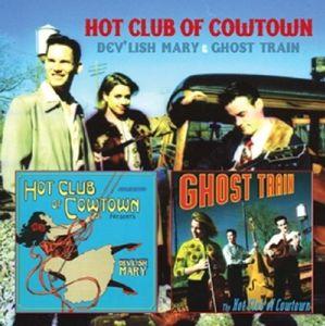 Dev'Lish Mary/Ghost Train, Hot Club Of Cowtown