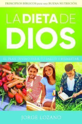 Devoción Total Editorial: La Dieta de Dios, Jorge Lozano