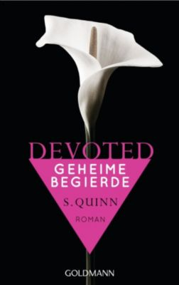 Devoted Band 1: Geheime Begierde, S. Quinn