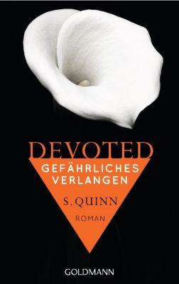 Devoted Band 3: Gefährliches Verlangen, S. Quinn