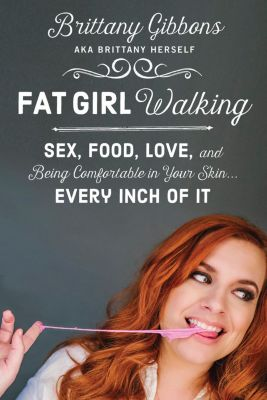 Dey Street Books: Fat Girl Walking, Brittany Gibbons