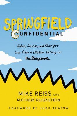Dey Street Books: Springfield Confidential, Mike Reiss, Mathew Klickstein