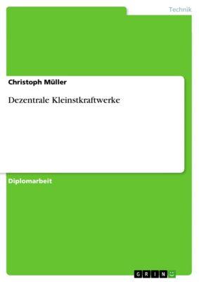 Dezentrale Kleinstkraftwerke, Christoph Müller