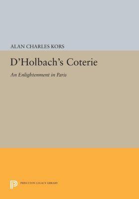 D'Holbach's Coterie, Alan Charles Kors