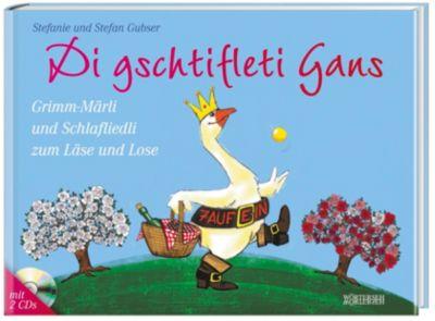Di gschtifleti Gans, m. 1 Audio-CD, Stefanie Gubser, Stefan Gubser