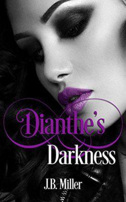 Dia Series: Dianthe's Darkness (Dia Series, #3), JB Miller