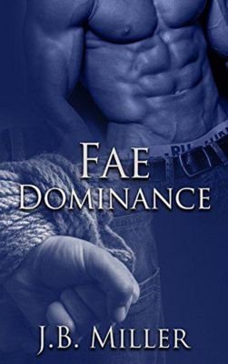 Dia Series: Fae Dominance (Dia Series, #1.5), JB Miller