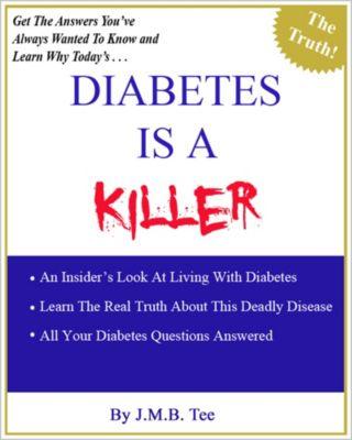 Diabetes Is A Killer, J. M. B. TEE