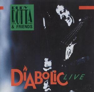Diabolic Live, Rudy & Friends Rotta