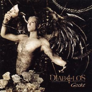 Diabolos, Gackt
