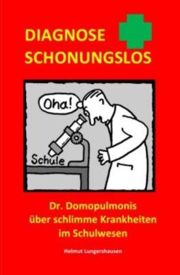 Diagnose schonungslos - Helmut Lungershausen |
