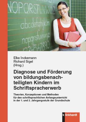 Diagnose und Förderung von bildungsbenachteiligten Kindern im Schriftspracherwerb