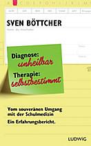Diagnose: unheilbar. Therapie: selbstbestimmt
