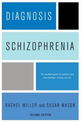 Diagnosis: Schizophrenia, Rachel Miller, Susan Mason