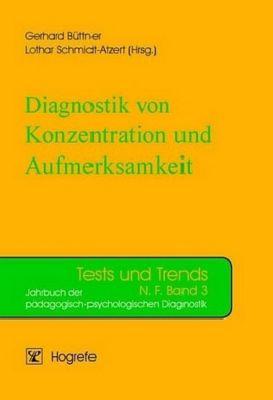 Diagnostik von Konzentration und Aufmerksamkeit, Gerhard Büttner, Lothar Schmidt-Atzert