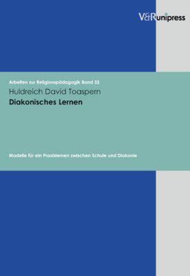 Diakonisches Lernen, Huldreich D. Toaspern