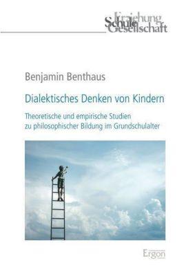 Dialektisches Denken von Kindern - Benjamin Benthaus pdf epub