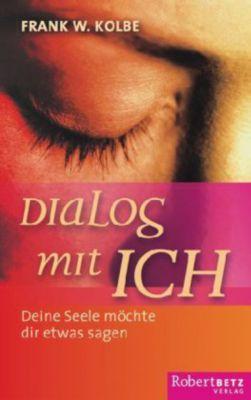 Dialog mit Ich, Frank W. Kolbe