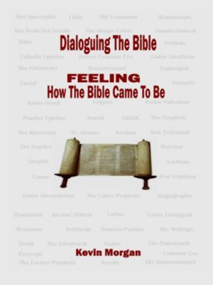 Dialoguing The Bible, Kevin Morgan