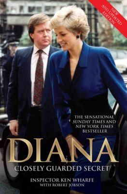 Diana - Closely Guarded Secret - New and Updated Edition, Ken Wharfe, Robert Jobson