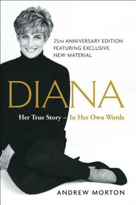 Diana: Her True Story--In Her Own Words, Andrew Morton