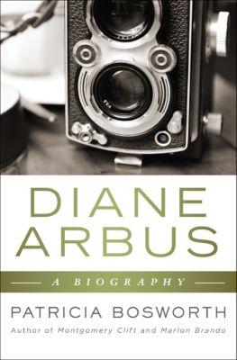 Diane Arbus, Patricia Bosworth