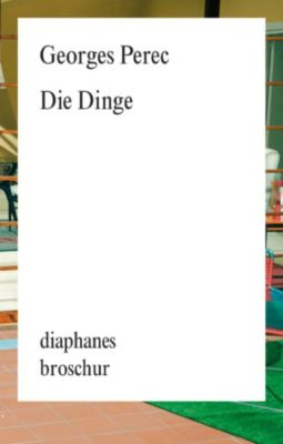 diaphanes Broschur: Die Dinge, Georges Perec