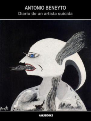 Diario de un artista suicida, Antonio Beneyto, Beneyto