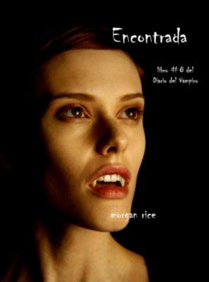 Diario de un Vampiro: Encontrada (Libro # 8 En Los Diarios Del Vampiro), Morgan Rice