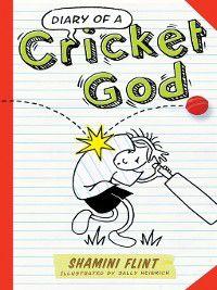Diary of a...: Diary of a Cricket God, Shamini Flint