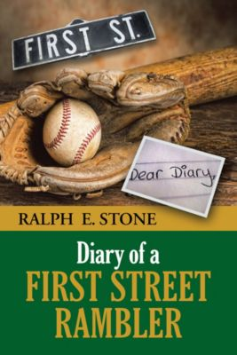 Diary of a First Street Rambler, Ralph E. Stone
