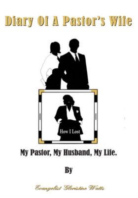 Diary of a Pastor's Wife, Evangelist Gloristine Watts