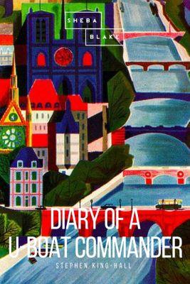 Diary of a U-Boat Commander, Stephen King-Hall, Sheba Blake