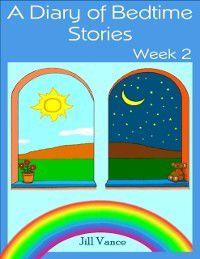Diary of Bedtime Stories, Week 2, Jill Vance
