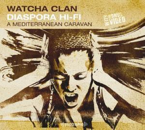 Diaspora Hi-Fi-A Mediterranean, Watcha Clan