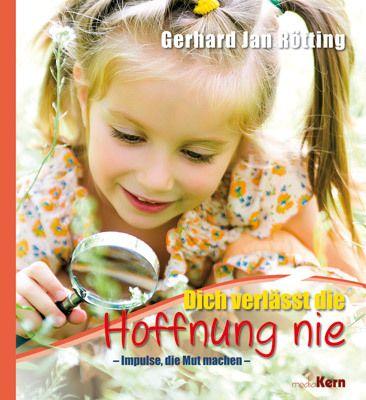 Dich begleitet eine sichere Hoffnung, Gerhard J. Rötting